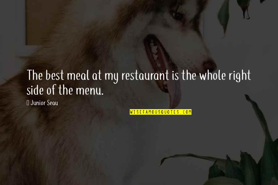 Junior Seau Quotes By Junior Seau: The best meal at my restaurant is the