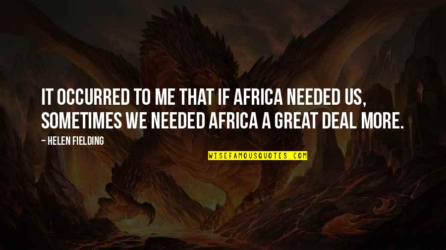 Junk Drawers Quotes By Helen Fielding: It occurred to me that if Africa needed