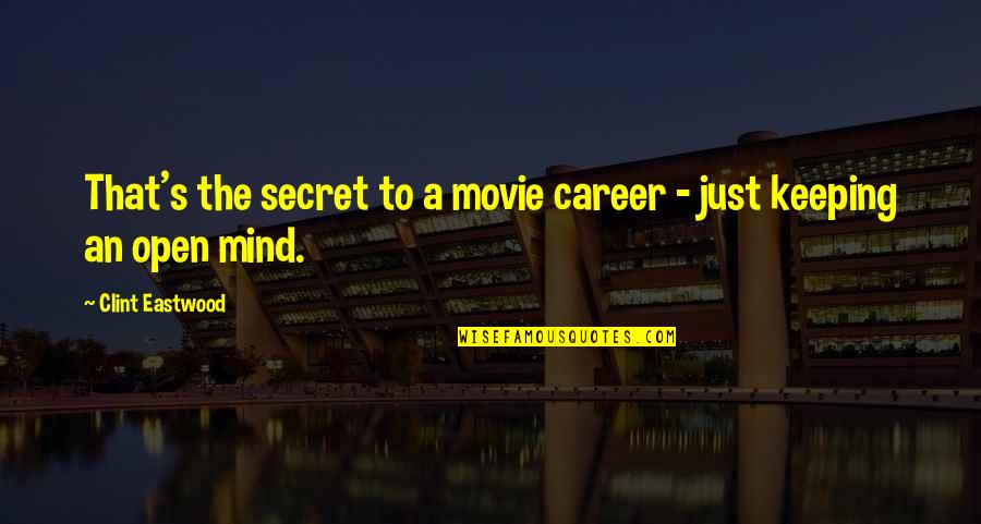 Junk Science Quotes By Clint Eastwood: That's the secret to a movie career -