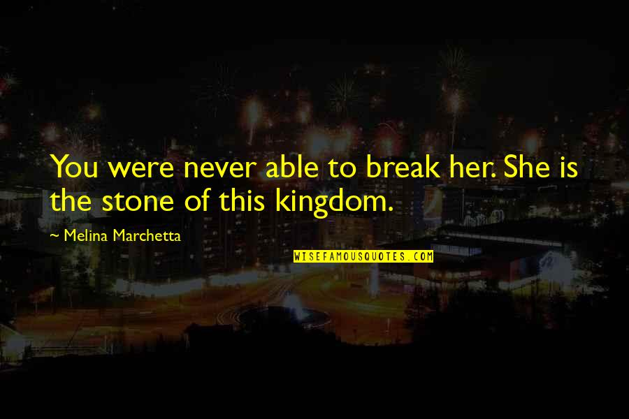 Jupetbackagain Quotes By Melina Marchetta: You were never able to break her. She