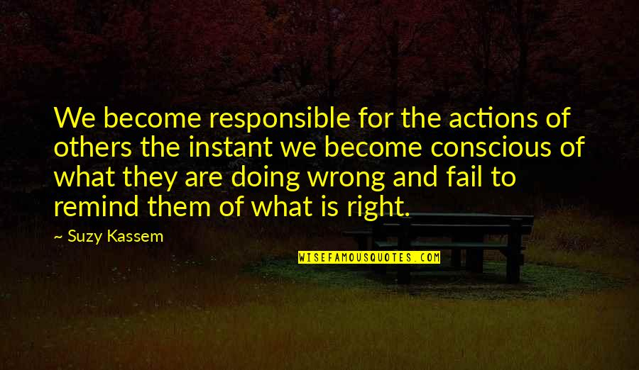 Jupetbackagain Quotes By Suzy Kassem: We become responsible for the actions of others