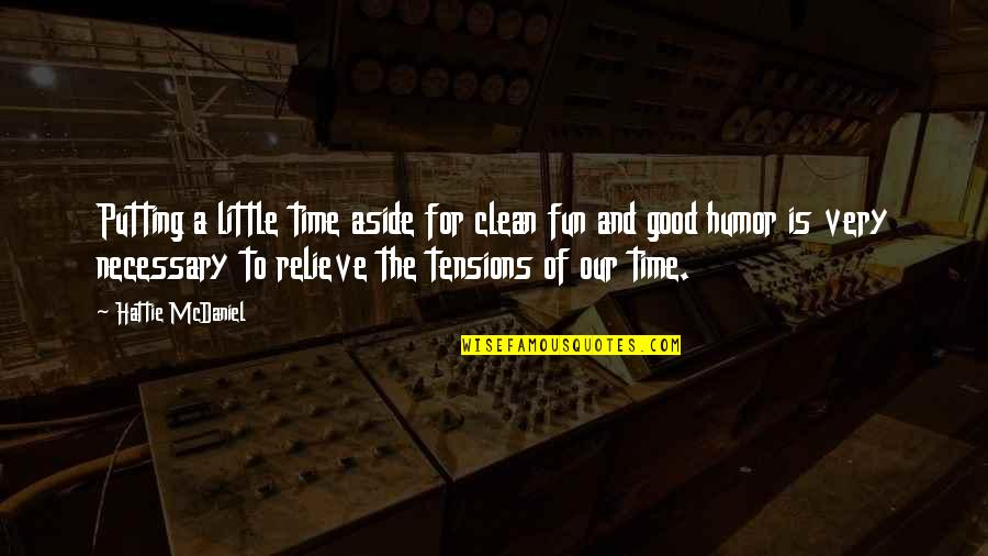 Just A Little More Time Quotes By Hattie McDaniel: Putting a little time aside for clean fun