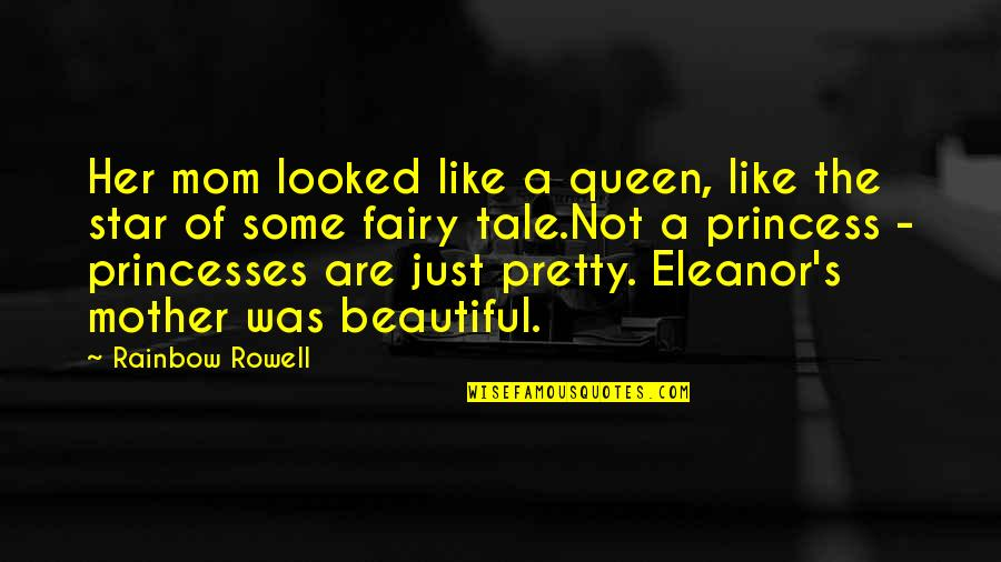 Just A Mother Quotes By Rainbow Rowell: Her mom looked like a queen, like the