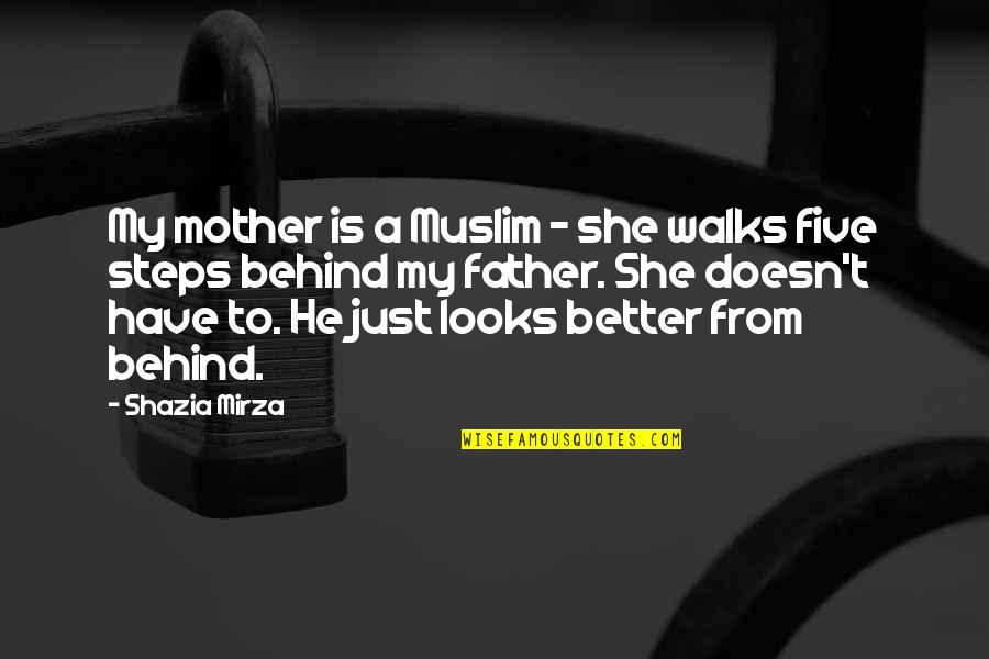 Just A Mother Quotes By Shazia Mirza: My mother is a Muslim - she walks