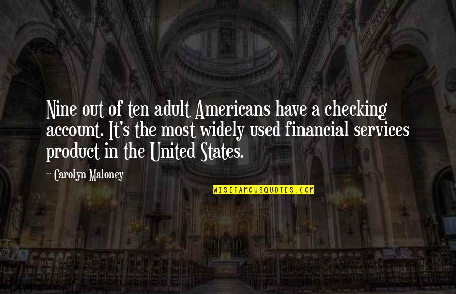 Just Checking On You Quotes By Carolyn Maloney: Nine out of ten adult Americans have a