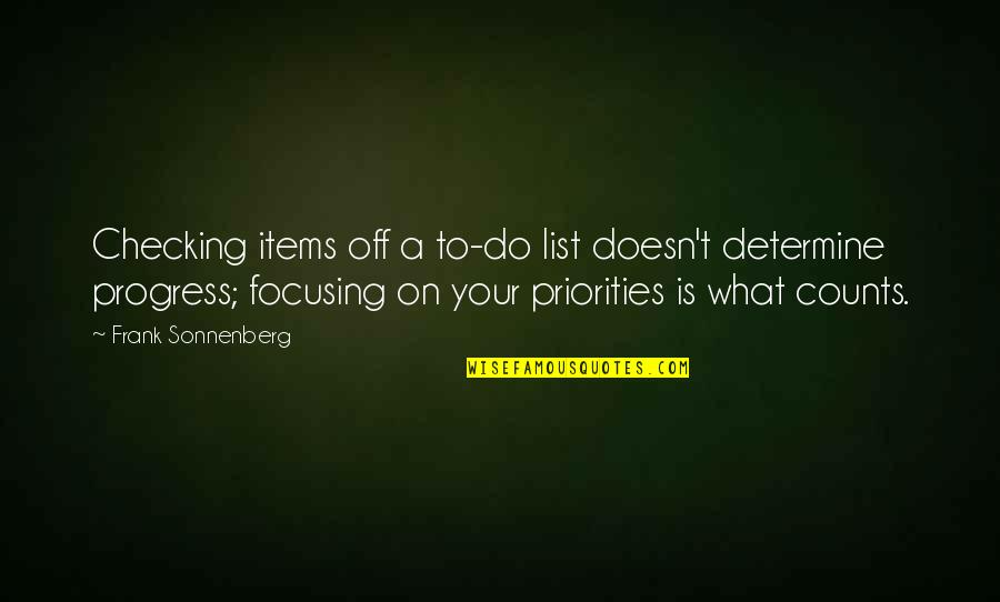 Just Checking On You Quotes By Frank Sonnenberg: Checking items off a to-do list doesn't determine