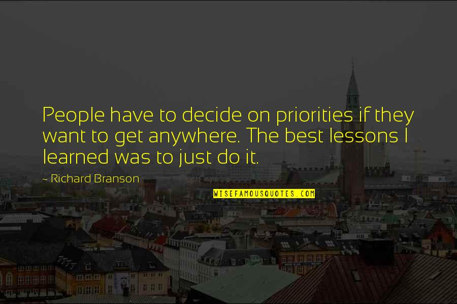 Just Decide Quotes By Richard Branson: People have to decide on priorities if they