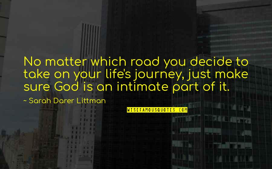 Just Decide Quotes By Sarah Darer Littman: No matter which road you decide to take