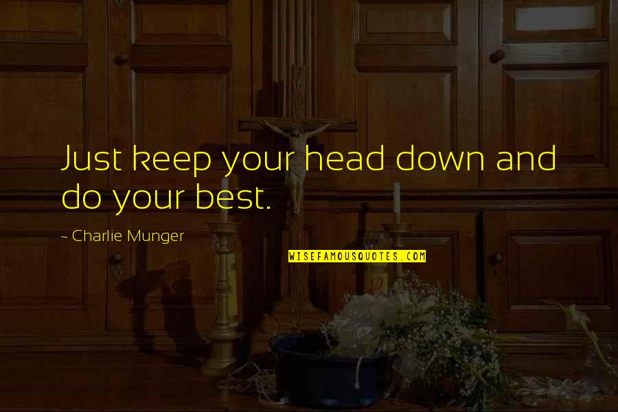 Just Do Your Best Quotes By Charlie Munger: Just keep your head down and do your