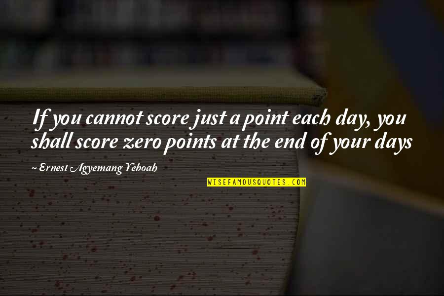 Just Do Your Best Quotes By Ernest Agyemang Yeboah: If you cannot score just a point each