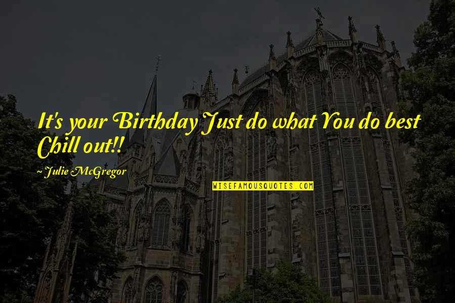 Just Do Your Best Quotes By Julie McGregor: It's your Birthday Just do what You do