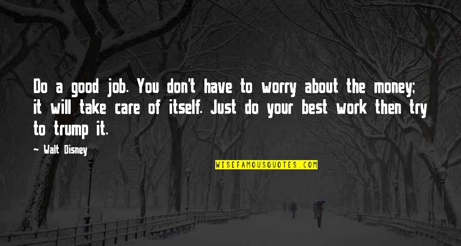 Just Do Your Best Quotes By Walt Disney: Do a good job. You don't have to