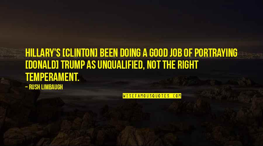 Just Doing My Job Quotes By Rush Limbaugh: Hillary's [Clinton] been doing a good job of