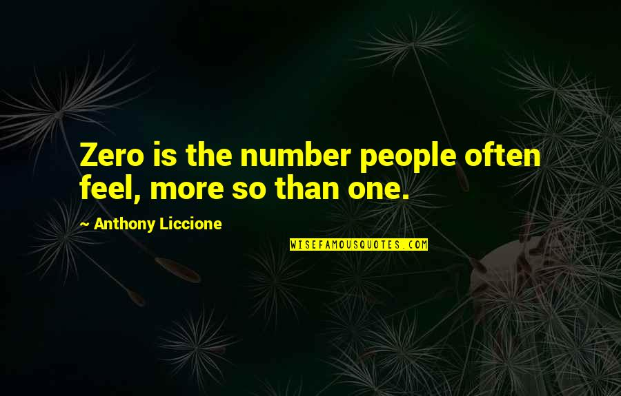 Just Feeling Down Quotes By Anthony Liccione: Zero is the number people often feel, more
