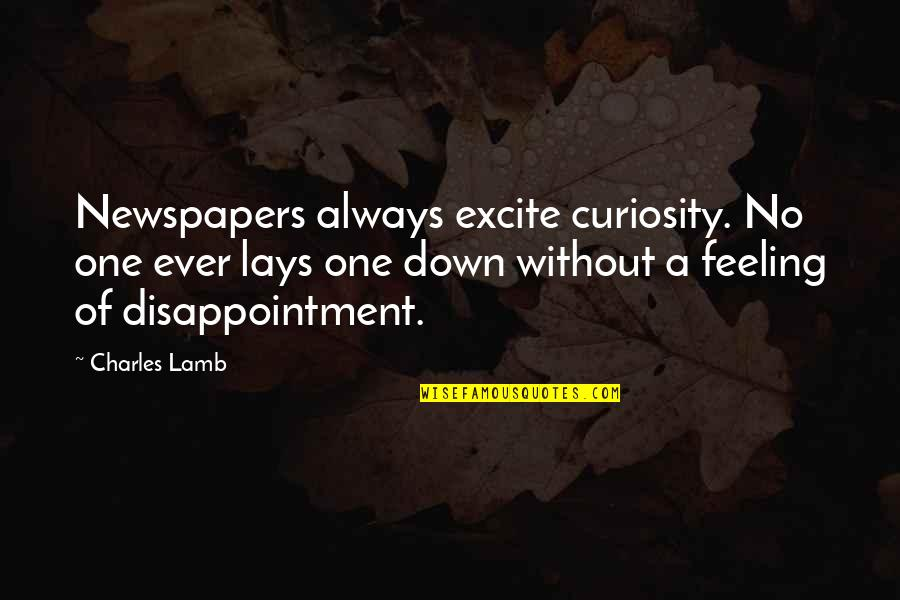 Just Feeling Down Quotes By Charles Lamb: Newspapers always excite curiosity. No one ever lays