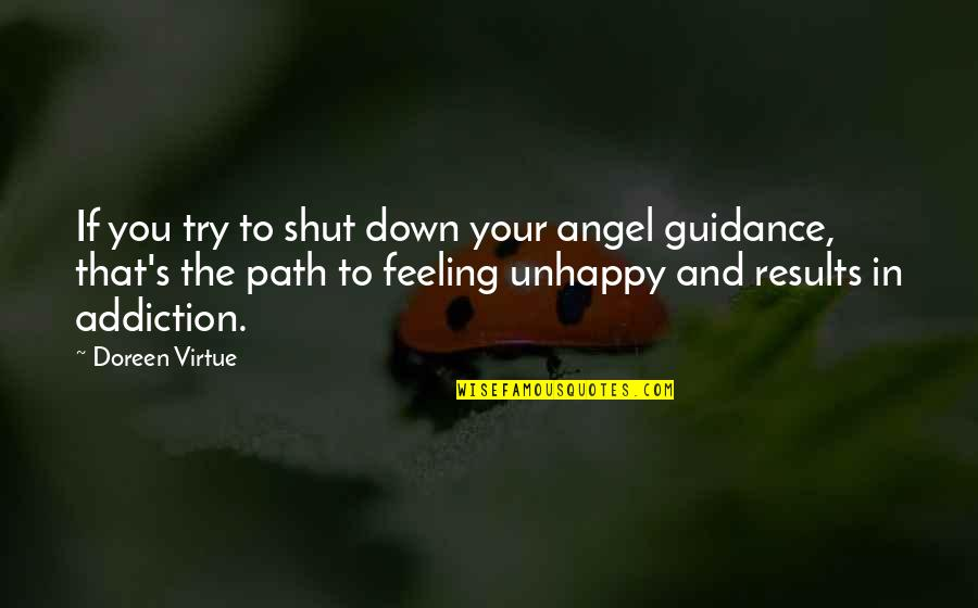 Just Feeling Down Quotes By Doreen Virtue: If you try to shut down your angel