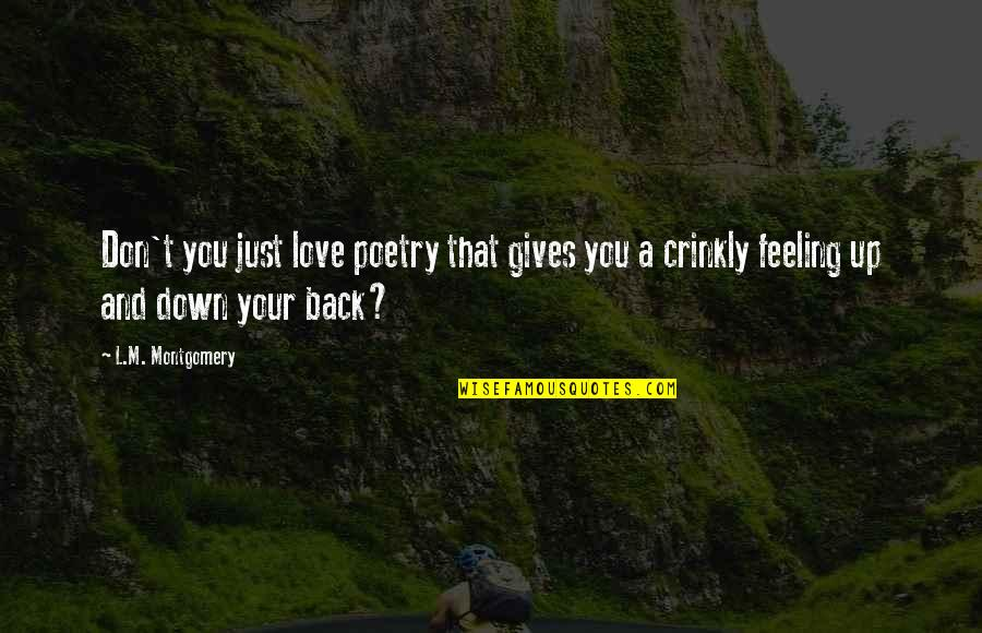 Just Feeling Down Quotes By L.M. Montgomery: Don't you just love poetry that gives you