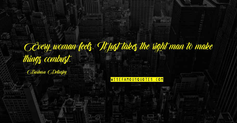 Just Feels Right Quotes By Barbara Delinsky: Every woman feels. It just takes the right