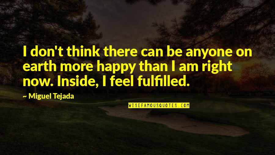 Just Feels Right Quotes By Miguel Tejada: I don't think there can be anyone on