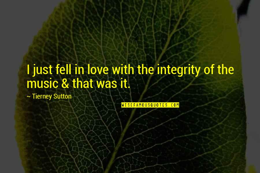 Just Fell In Love Quotes By Tierney Sutton: I just fell in love with the integrity
