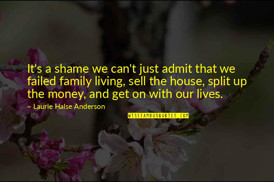 Just Get Money Quotes By Laurie Halse Anderson: It's a shame we can't just admit that