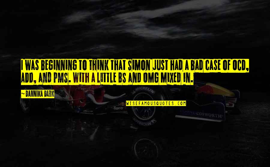 Just In Case Funny Quotes By Dannika Dark: I was beginning to think that Simon just