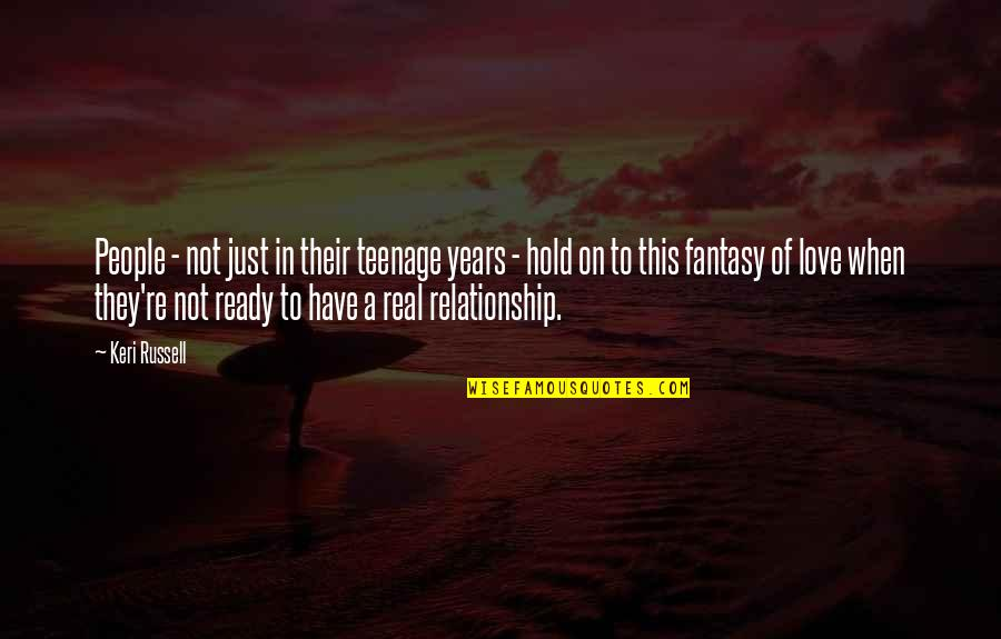 Just Not Ready Quotes By Keri Russell: People - not just in their teenage years