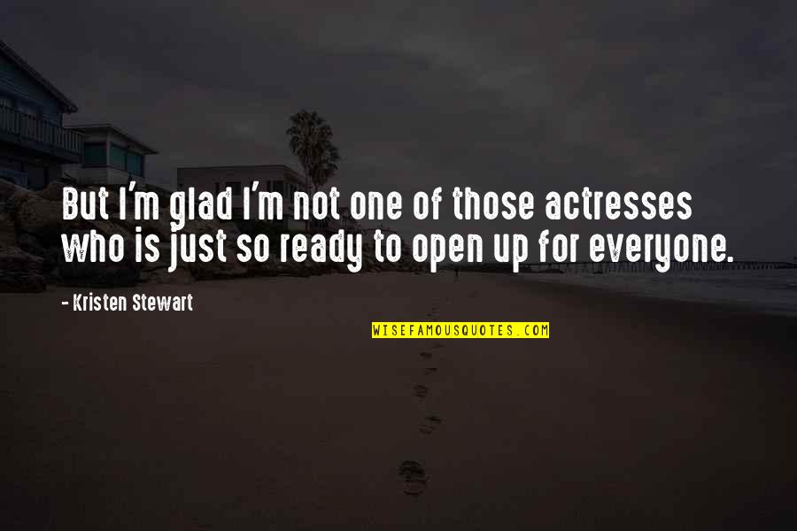 Just Not Ready Quotes By Kristen Stewart: But I'm glad I'm not one of those
