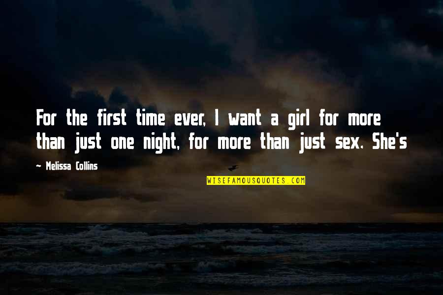 Just One Girl Quotes By Melissa Collins: For the first time ever, I want a