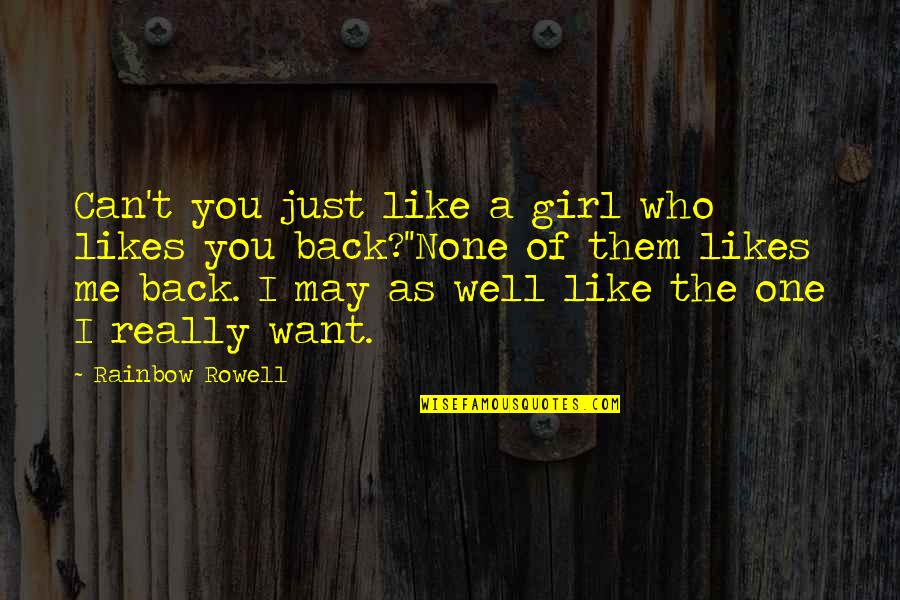 Just One Girl Quotes By Rainbow Rowell: Can't you just like a girl who likes