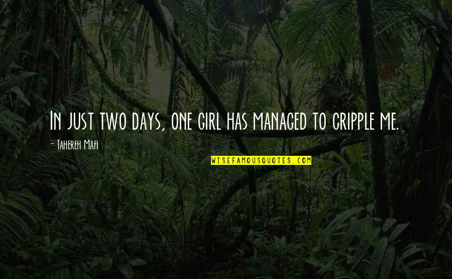 Just One Girl Quotes By Tahereh Mafi: In just two days, one girl has managed