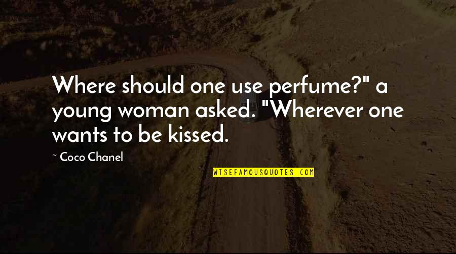 "Just One Kiss Quotes By Coco Chanel: Where should one use perfume?"" a young woman"