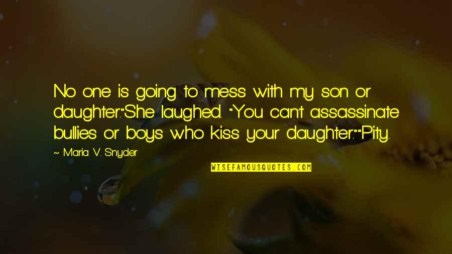 Just One Kiss Quotes By Maria V. Snyder: No one is going to mess with my