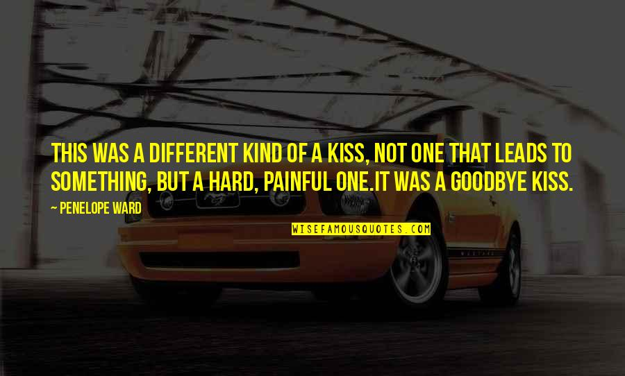 Just One Kiss Quotes By Penelope Ward: This was a different kind of a kiss,