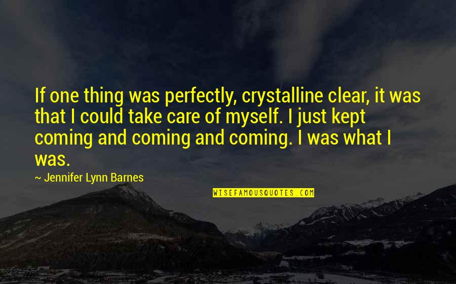 Just One Thing Quotes By Jennifer Lynn Barnes: If one thing was perfectly, crystalline clear, it