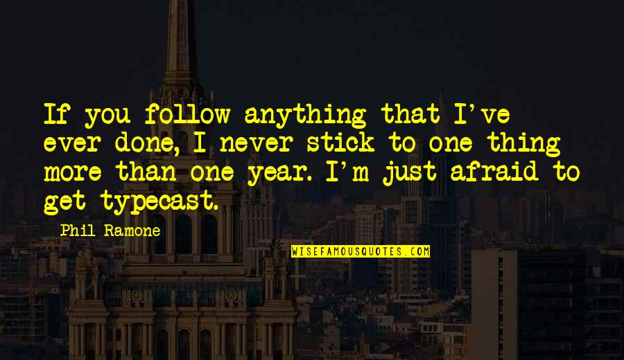 Just One Thing Quotes By Phil Ramone: If you follow anything that I've ever done,