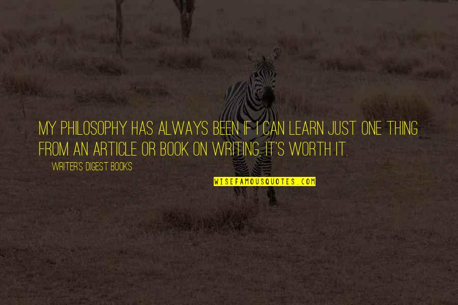 Just One Thing Quotes By Writer's Digest Books: My philosophy has always been if I can