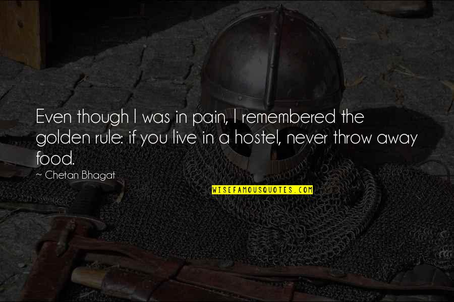 Just Remembered You Quotes By Chetan Bhagat: Even though I was in pain, I remembered