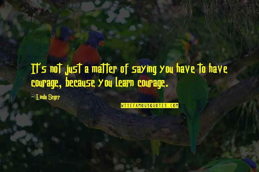 Just Saying It Quotes By Linda Seger: It's not just a matter of saying you