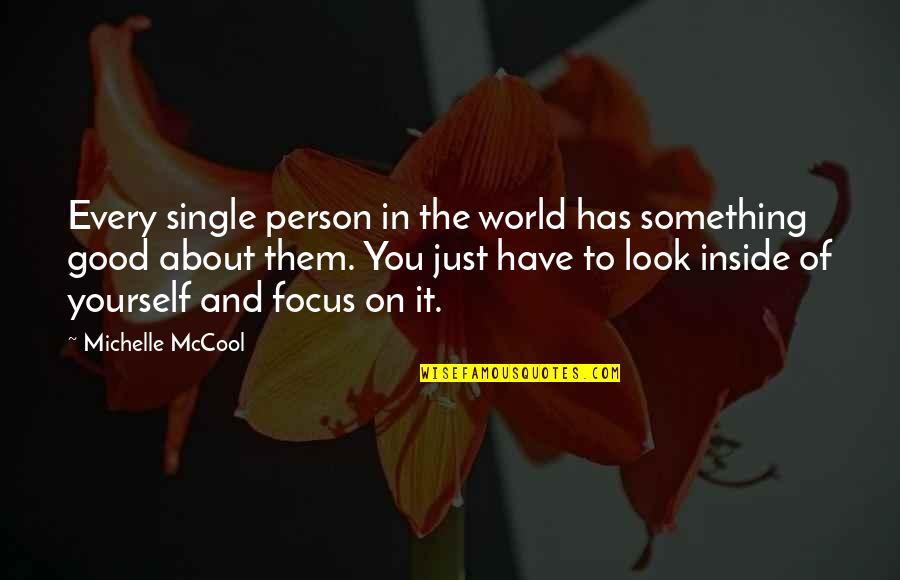 Just Something About You Quotes By Michelle McCool: Every single person in the world has something