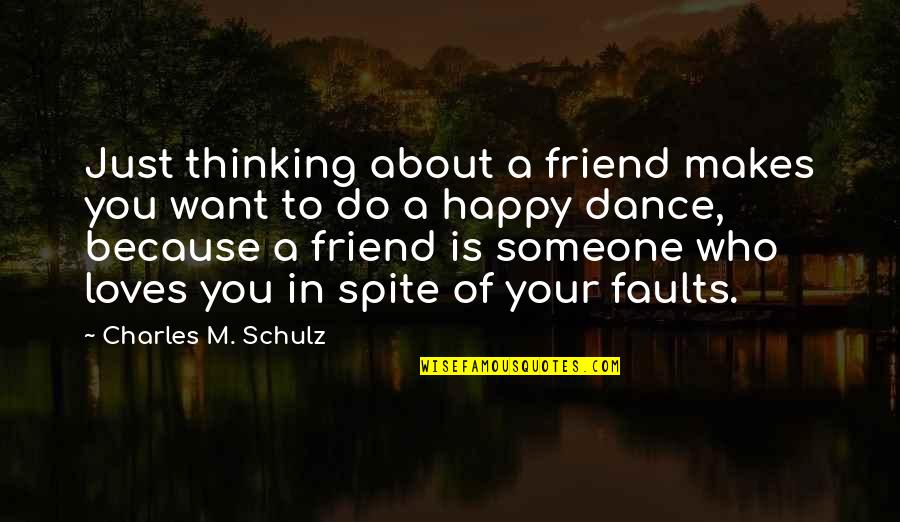 Just Thinking About You Quotes By Charles M. Schulz: Just thinking about a friend makes you want