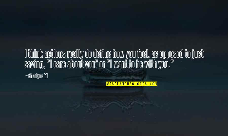Just Thinking About You Quotes By Charlyne Yi: I think actions really do define how you