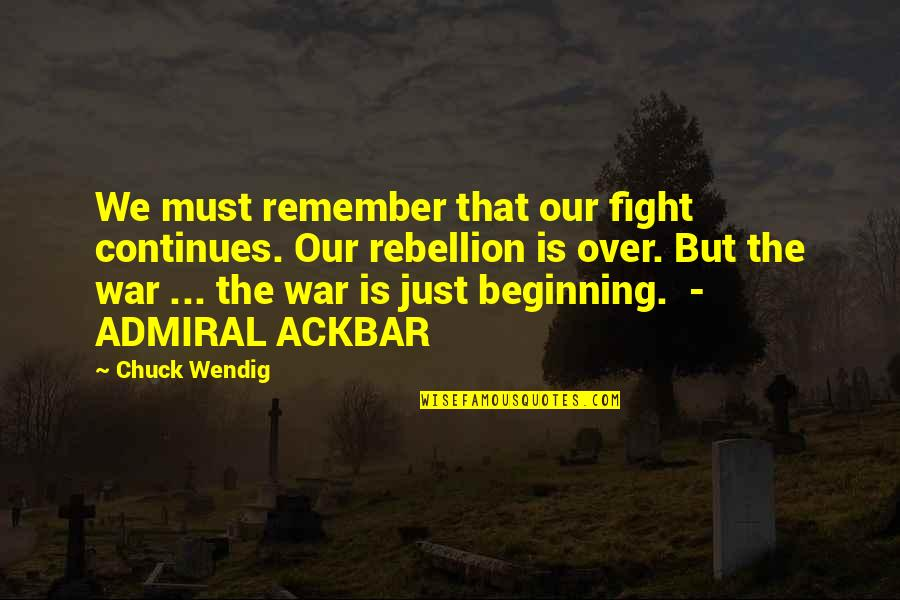 Just War Quotes By Chuck Wendig: We must remember that our fight continues. Our