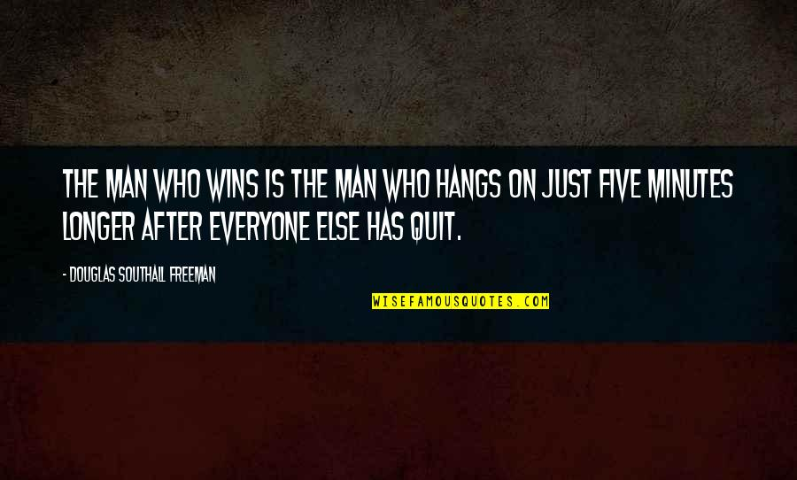 Just War Quotes By Douglas Southall Freeman: The man who wins is the man who