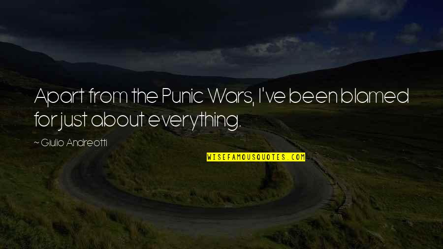 Just War Quotes By Giulio Andreotti: Apart from the Punic Wars, I've been blamed