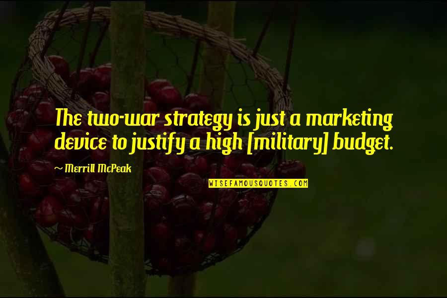 Just War Quotes By Merrill McPeak: The two-war strategy is just a marketing device