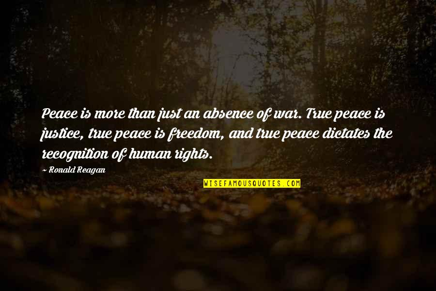 Just War Quotes By Ronald Reagan: Peace is more than just an absence of