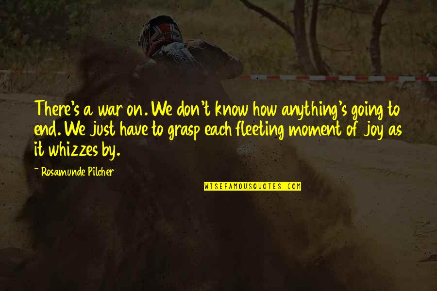 Just War Quotes By Rosamunde Pilcher: There's a war on. We don't know how