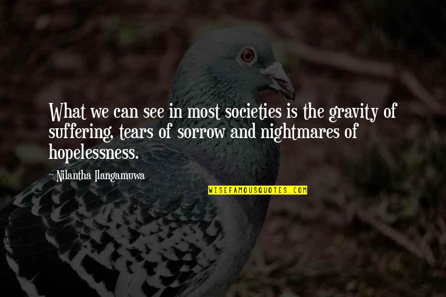 Justice And Liberty Quotes By Nilantha Ilangamuwa: What we can see in most societies is