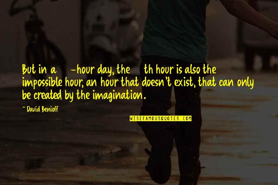 Justin Bieber Song Quotes By David Benioff: But in a 24-hour day, the 25th hour